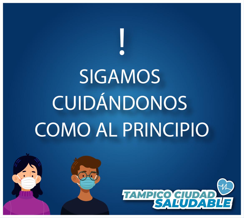 Sigamos cuidandonos como al principio #TampicoCiudadSaludable