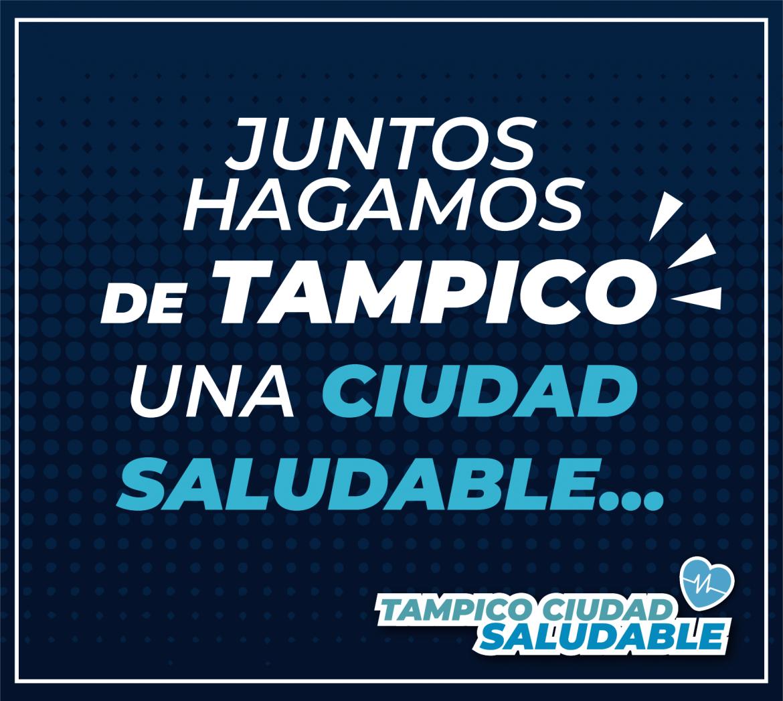 Juntos hagamos de Tampico una ciudad saludable
