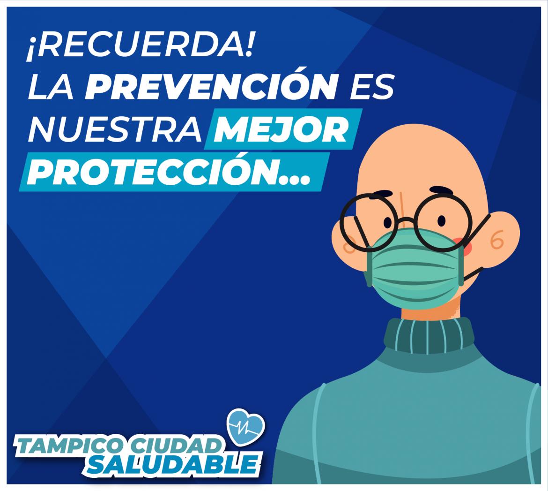 La Prevención nuestra mejor protección #TampicoCiudadSaludable