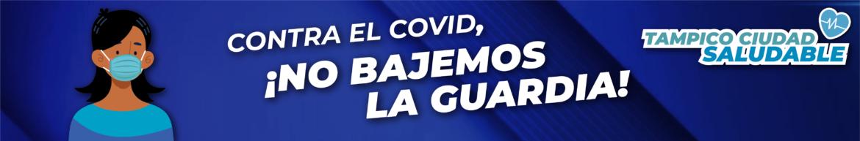 No bajemos la guardia #TampicoCiudadSaludable